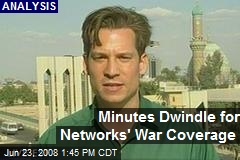 Minutes Dwindle for Networks' War Coverage