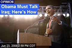 Obama Must Talk Iraq; Here's How