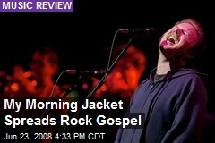 My Morning Jacket Spreads Rock Gospel