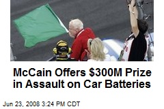 McCain Offers $300M Prize in Assault on Car Batteries