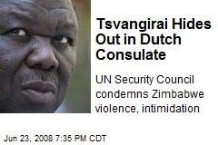 Tsvangirai Hides Out in Dutch Consulate