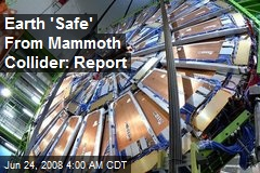 Earth 'Safe' From Mammoth Collider: Report