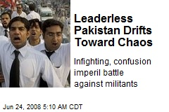 Leaderless Pakistan Drifts Toward Chaos
