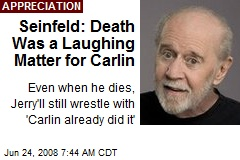Seinfeld: Death Was a Laughing Matter for Carlin
