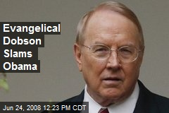 Evangelical Dobson Slams Obama
