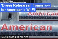 'Dress Rehearsal' Tomorrow for American's Wi-Fi