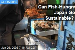 Can Fish-Hungry Japan Go Sustainable?