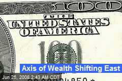 Axis of Wealth Shifting East