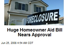 Huge Homeowner Aid Bill Nears Approval