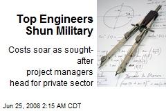 Top Engineers Shun Military