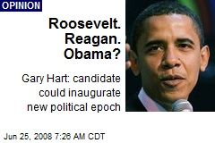 Roosevelt. Reagan. Obama?