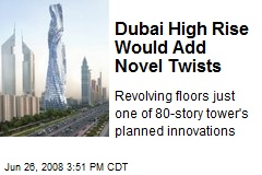 Dubai High Rise Would Add Novel Twists