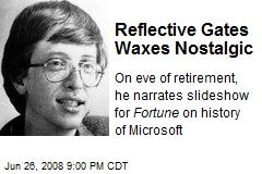 Reflective Gates Waxes Nostalgic