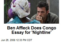 Ben Affleck Does Congo Essay for 'Nightline'