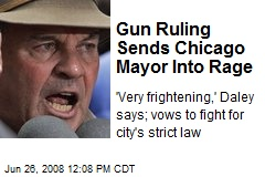Gun Ruling Sends Chicago Mayor Into Rage