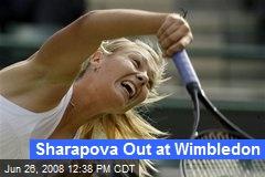 Sharapova Out at Wimbledon