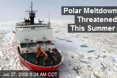 Polar Meltdown Threatened This Summer