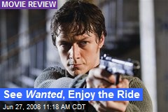 See Wanted , Enjoy the Ride