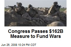 Congress Passes $162B Measure to Fund Wars