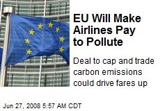 EU Will Make Airlines Pay to Pollute