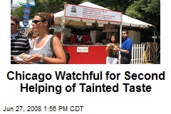 Chicago Watchful for Second Helping of Tainted Taste