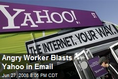 Angry Worker Blasts Yahoo in Email