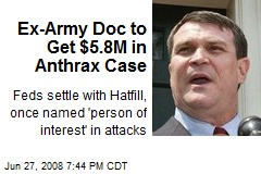 Ex-Army Doc to Get $5.8M in Anthrax Case