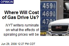 Where Will Cost of Gas Drive Us?