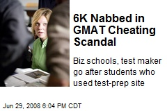 6K Nabbed in GMAT Cheating Scandal
