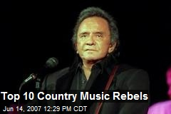 Top 10 Country Music Rebels