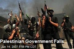 Palestinian Government Falls