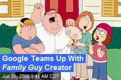 Google Teams Up With Family Guy Creator