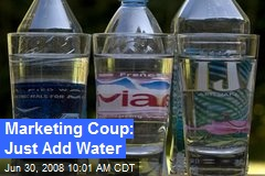 Marketing Coup: Just Add Water