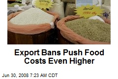 Export Bans Push Food Costs Even Higher