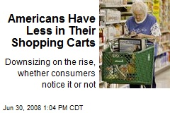 Americans Have Less in Their Shopping Carts