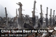 China Quake Beat the Odds