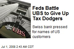 Feds Battle UBS to Give Up Tax Dodgers