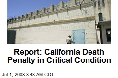 Report: California Death Penalty in Critical Condition