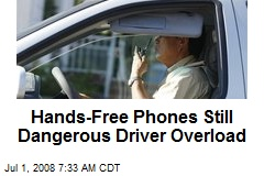 Hands-Free Phones Still Dangerous Driver Overload
