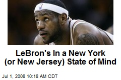 LeBron's In a New York (or New Jersey) State of Mind