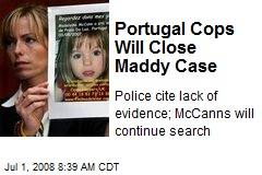 Portugal Cops Will Close Maddy Case