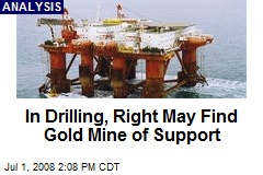 In Drilling, Right May Find Gold Mine of Support