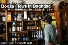Booze Flows in Baghdad