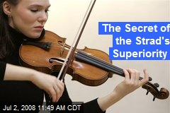 The Secret of the Strad's Superiority