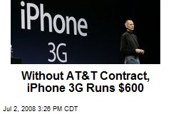 Without AT&T Contract, iPhone 3G Runs $600