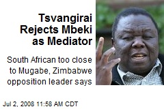 Tsvangirai Rejects Mbeki as Mediator