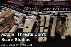 Actors' Threats Don't Scare Studios