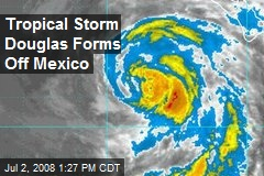 Tropical Storm Douglas Forms Off Mexico