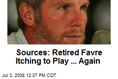 Sources: Retired Favre Itching to Play ... Again