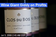 Wine Giant Giddy on Profits